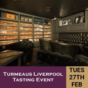 Turmeaus Liverpool Whisky & Cigar Tasting Event - 27/2/18