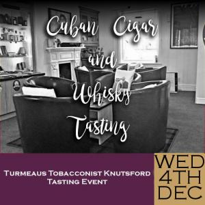 Turmeaus Knutsford Whisky and Cigar Tasting Event - 4/12/19